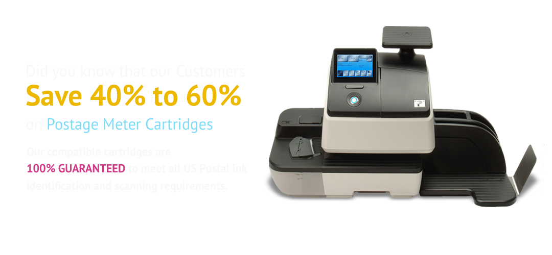 Our customers save 40% to 60% on Postage Meter Cartridges